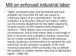 mill on enforced industrial labor