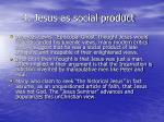 4 jesus as social product