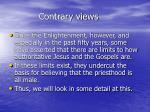 contrary views