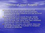 defense of jesus purpose