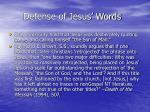 defense of jesus words
