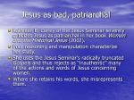 jesus as bad patriarchal