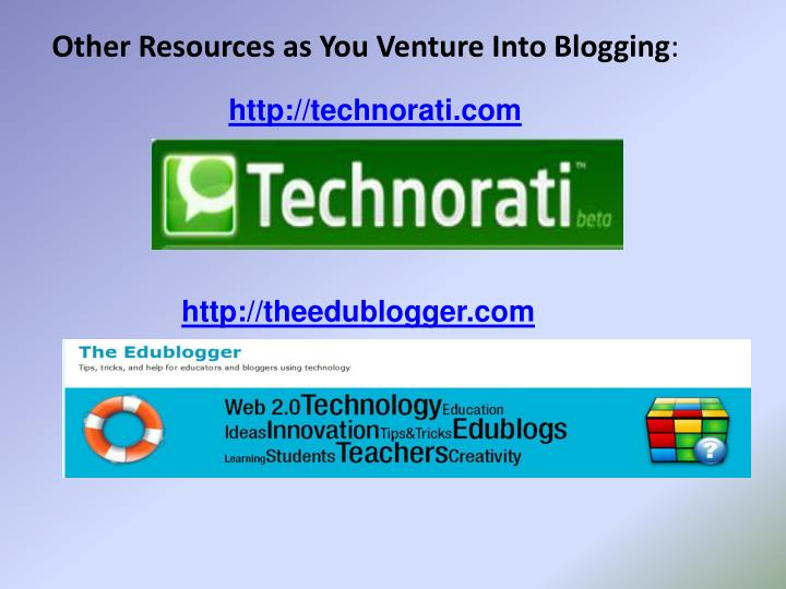 Other Resources as You Venture Into Blogging