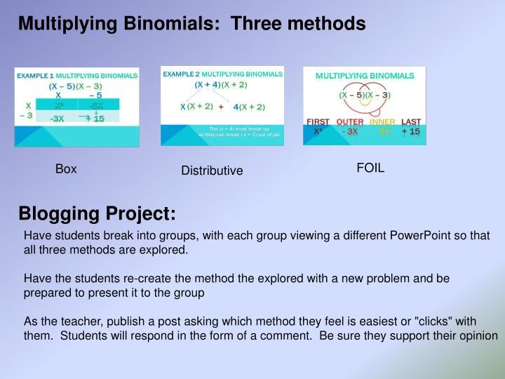 Multiplying Binomials:  Three methods