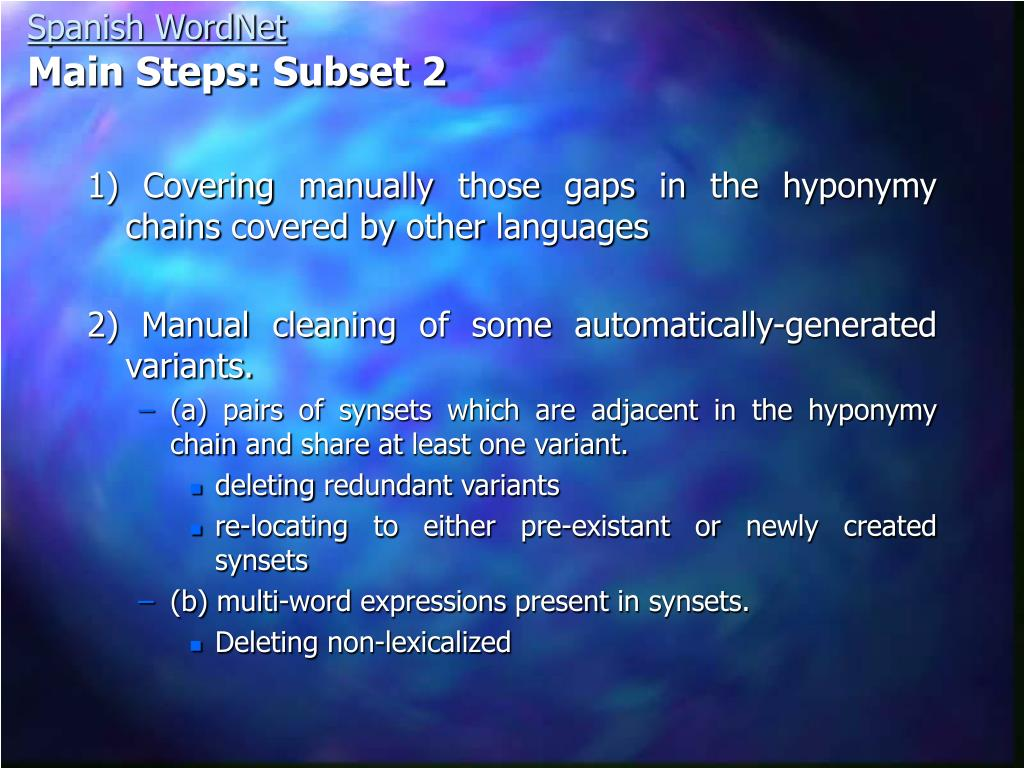 1) Covering manually those gaps in the hyponymy chains covered by other languages