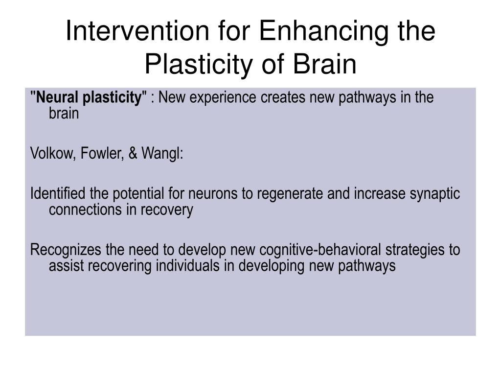 Intervention for Enhancing the Plasticity of Brain