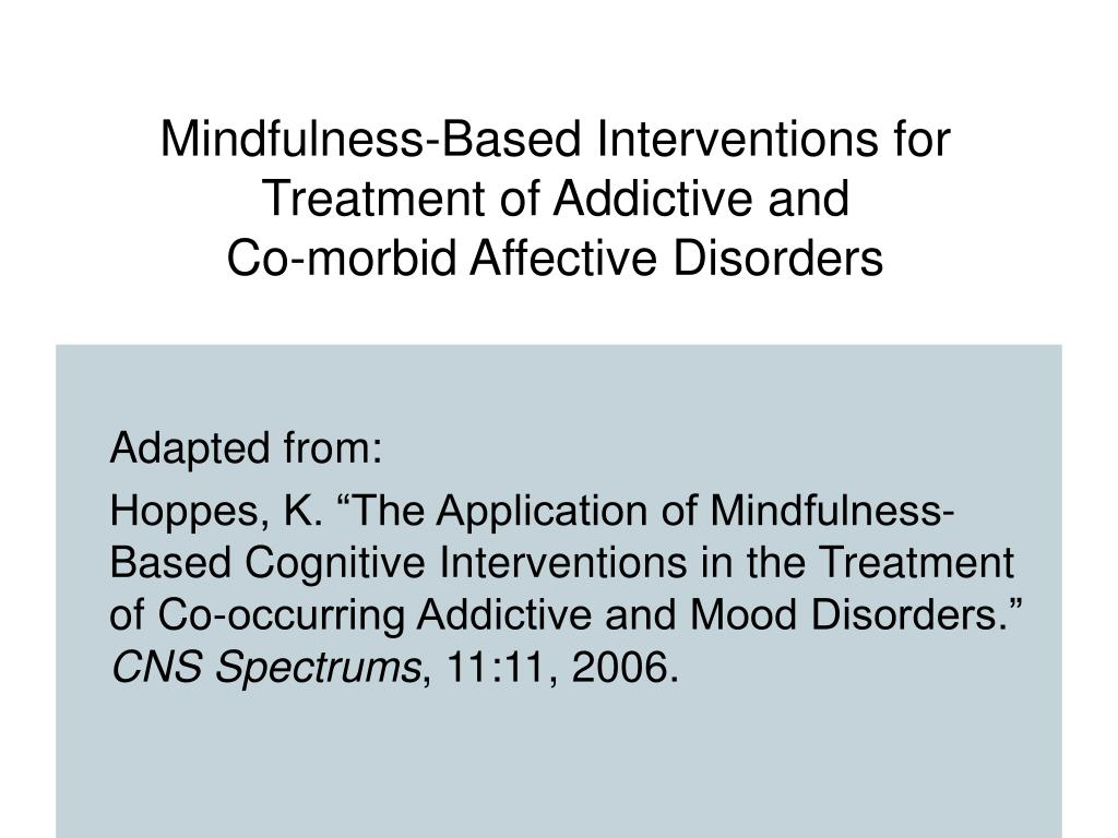 Mindfulness-Based Interventions for  Treatment of Addictive and