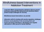 mindfulness based interventions in addiction treatment