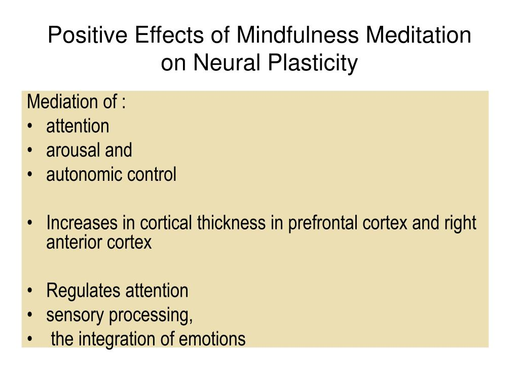 Positive Effects of Mindfulness Meditation on Neural Plasticity