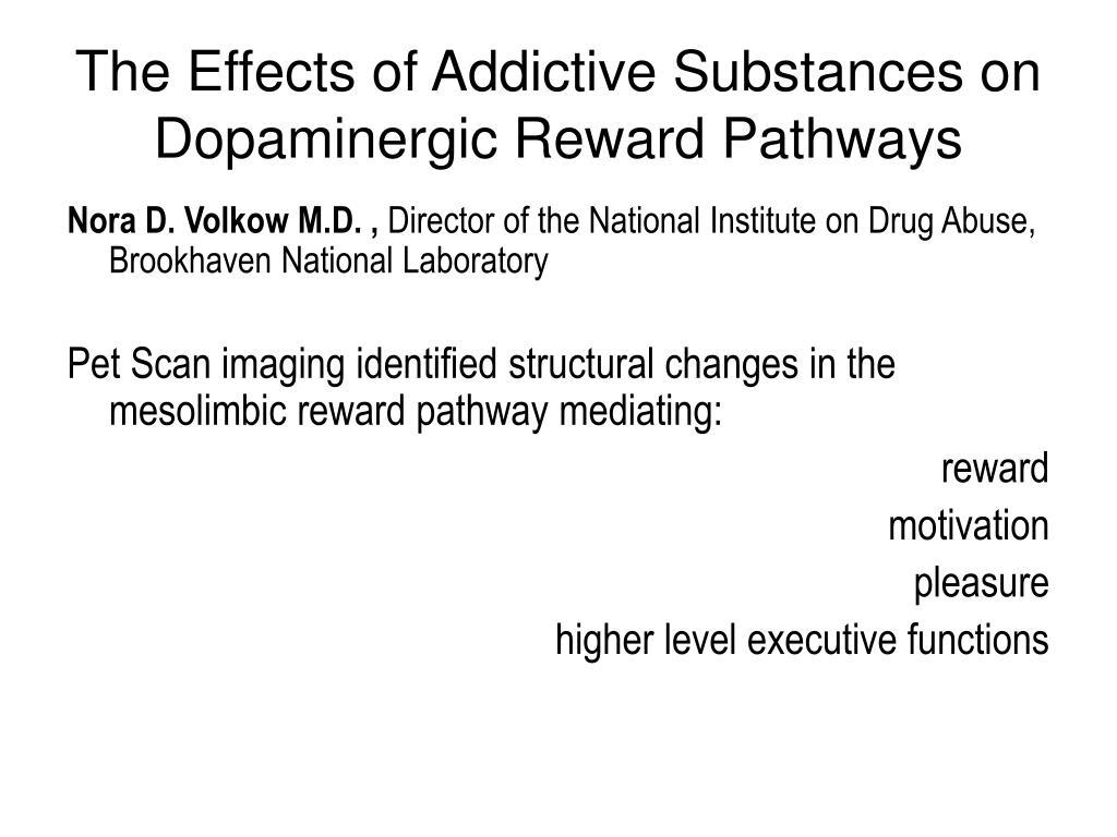 The Effects of Addictive Substances on Dopaminergic Reward Pathways