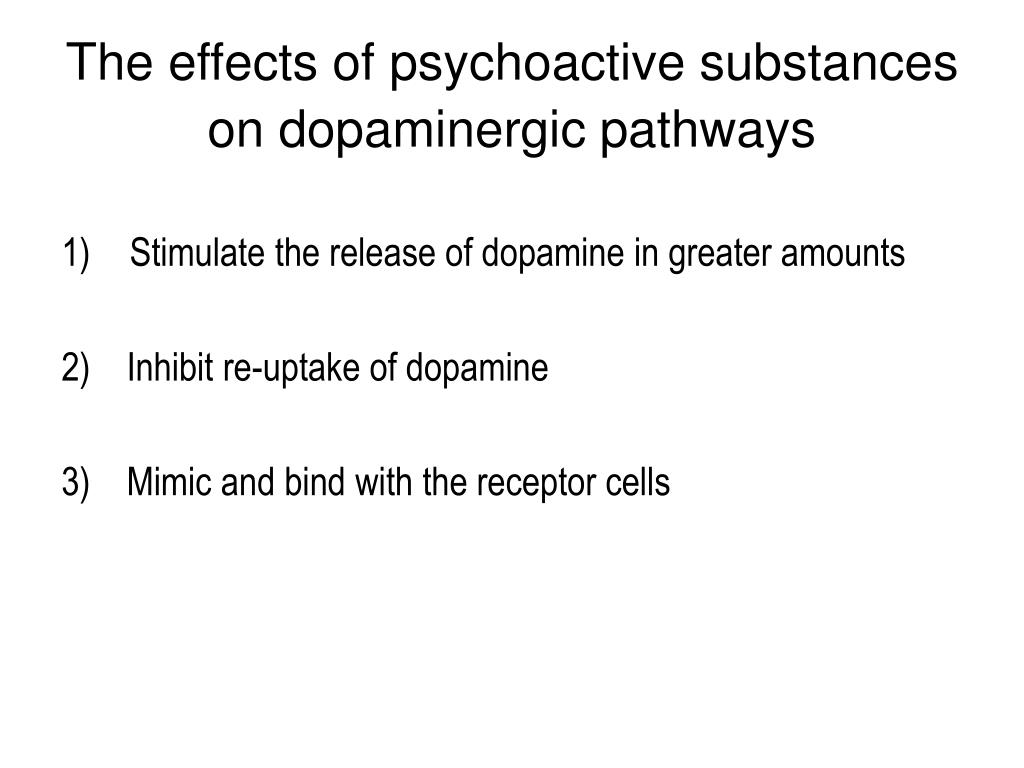 The effects of psychoactive substances on dopaminergic pathways