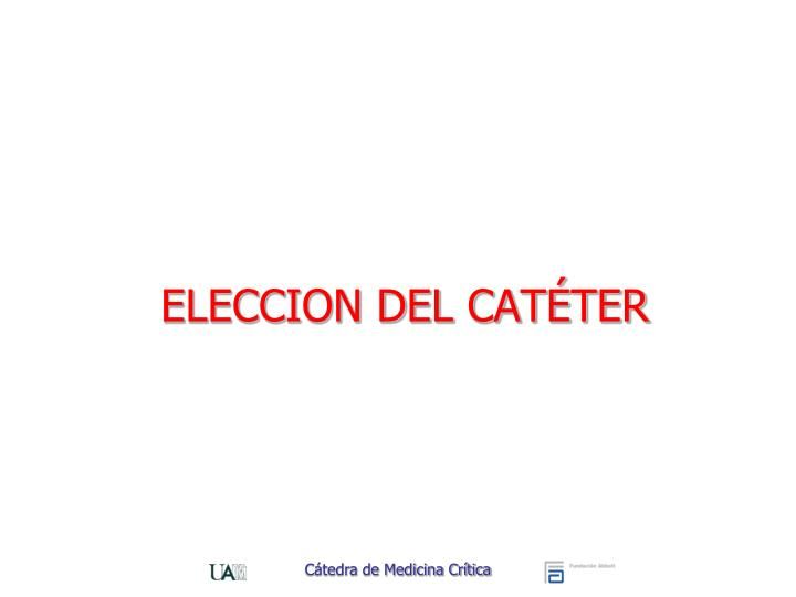 ELECCION DEL CATÉTER