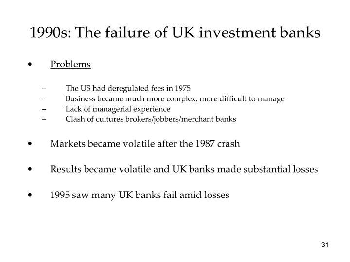 1990s: The failure of UK investment banks