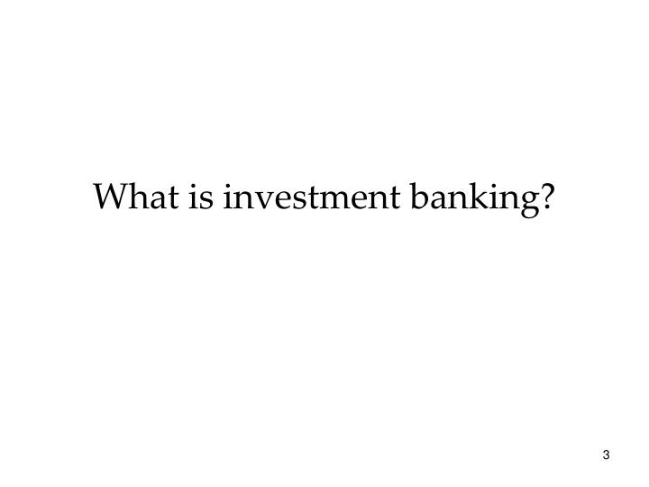 What is investment banking