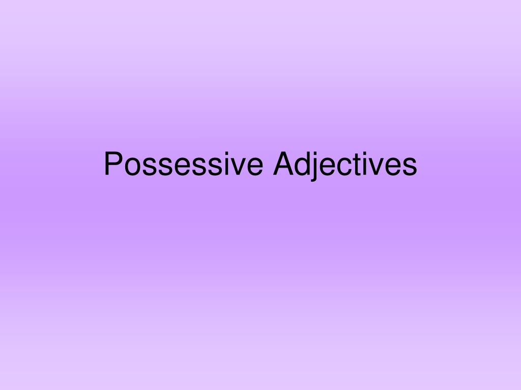 PPT - Possessive Adjectives PowerPoint Presentation - ID ...
