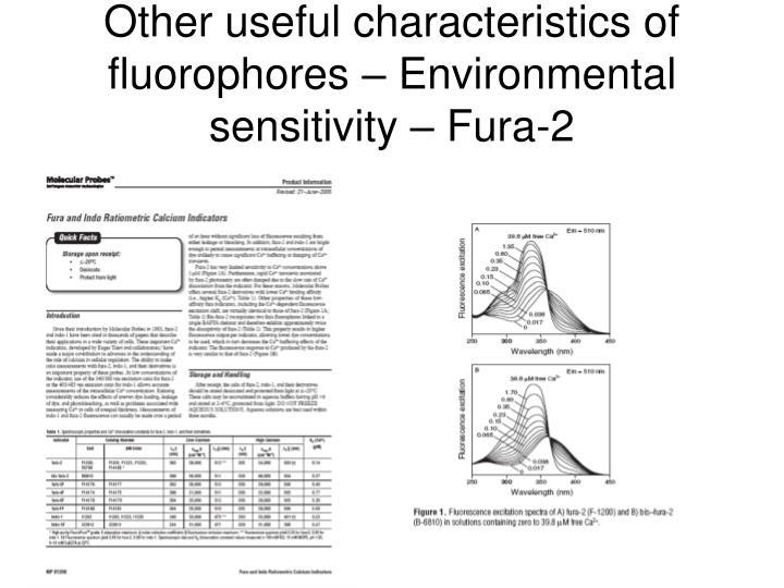 Other useful characteristics of fluorophores – Environmental sensitivity – Fura-2