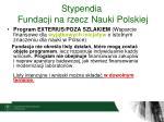 stypendia fundacji na rzecz nauki polskiej