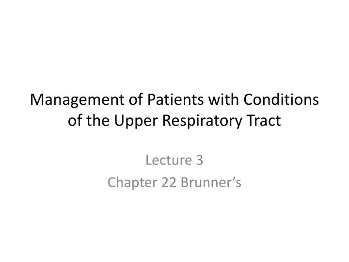 management of patients with conditions of the upper respiratory tract n.