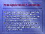 mucoepidermoid carcinoma5
