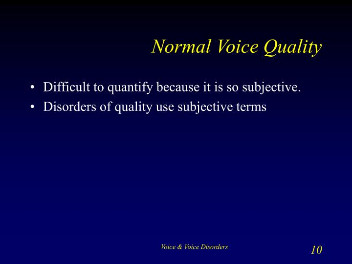 Normal Voice Quality