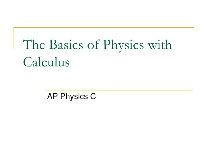 the basics of physics with calculus n.