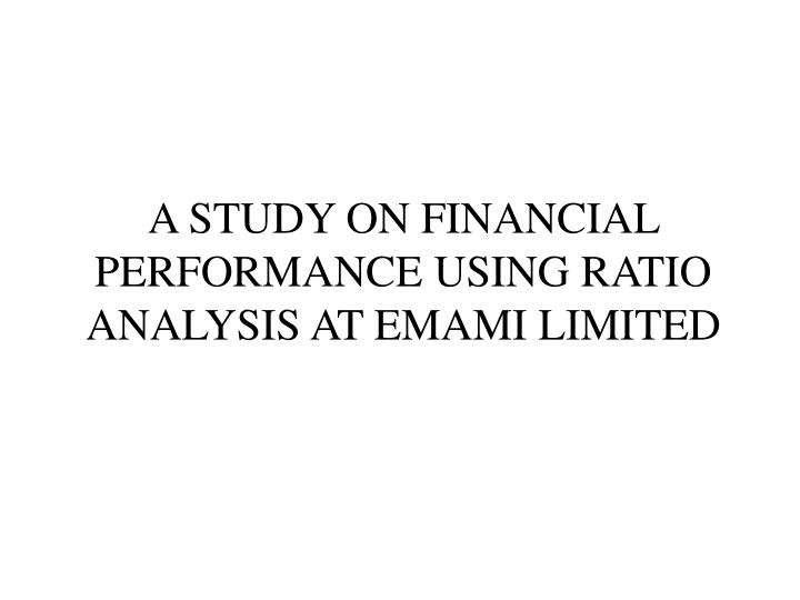 a study on ratio analysis at December 2013 financial ratio analysis a guide to useful ratios for understanding your social enterprise's financial performance.