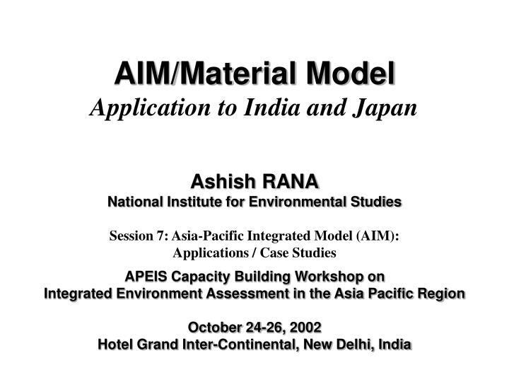 Aim material model application to india and japan