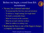 before we begin a word from ba recruitment