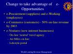 change to take advantage of e opportunities