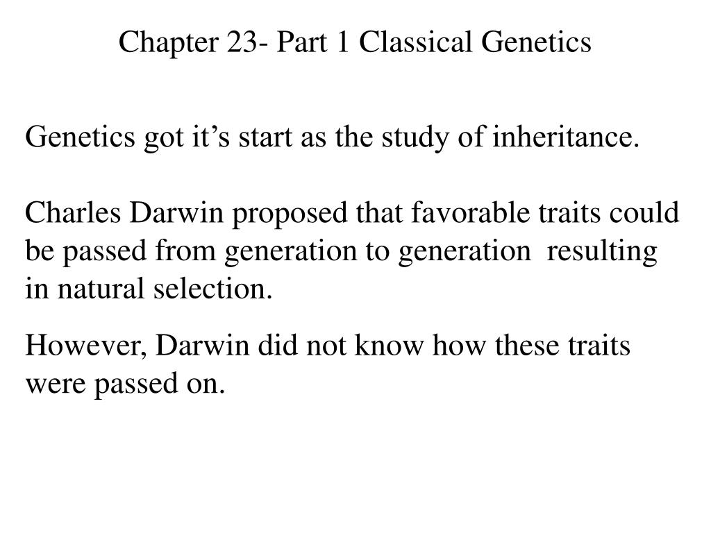 Chapter 23- Part 1 Classical Genetics