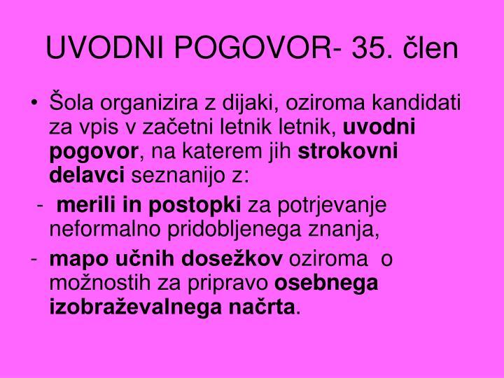 UVODNI POGOVOR- 35. člen
