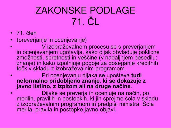 Zakonske podlage 71 l