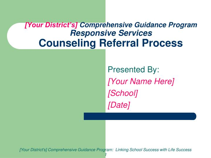 Your district s comprehensive guidance program responsive services counseling referral process