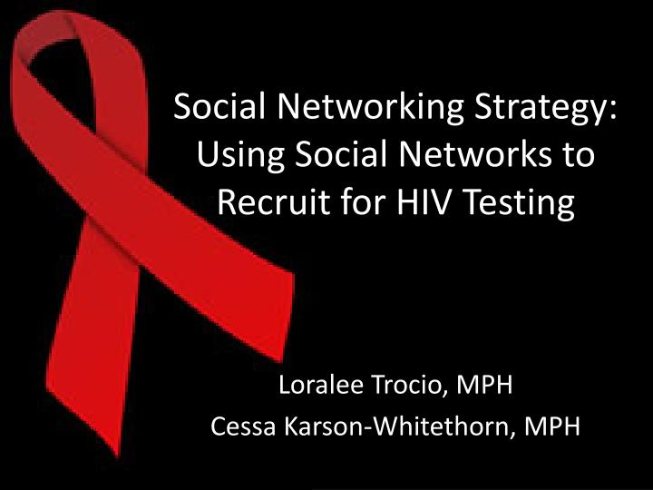 social networking strategy using social networks to recruit for hiv testing n.