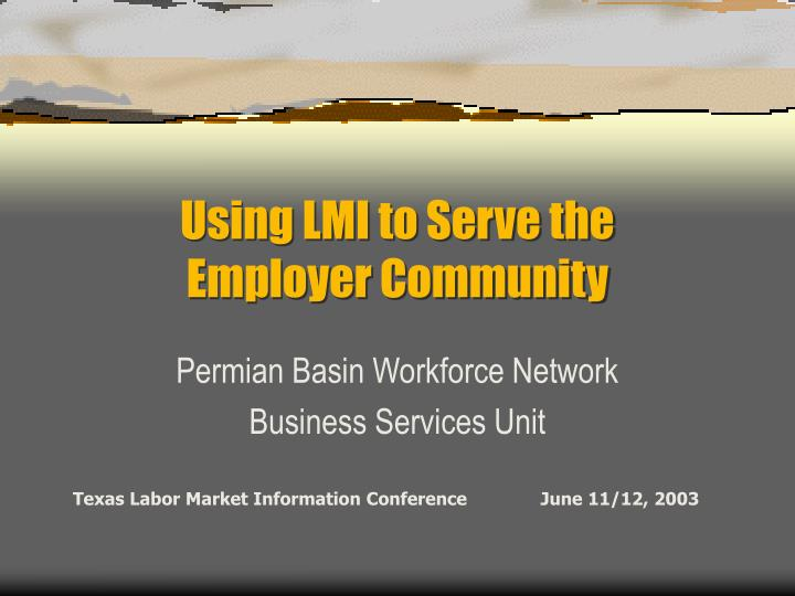 using lmi to serve the employer community n.