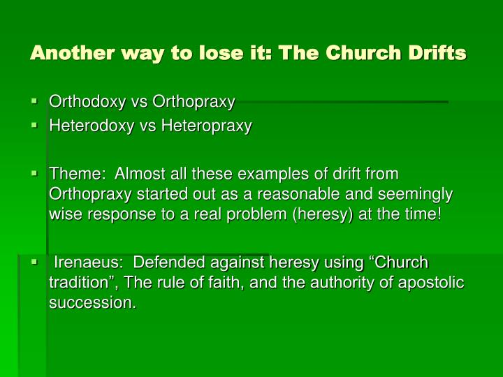 Another way to lose it: The Church Drifts