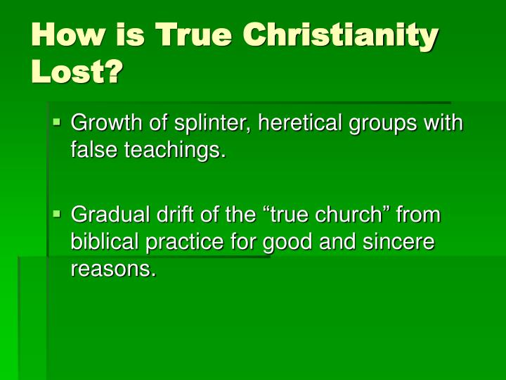 How is true christianity lost