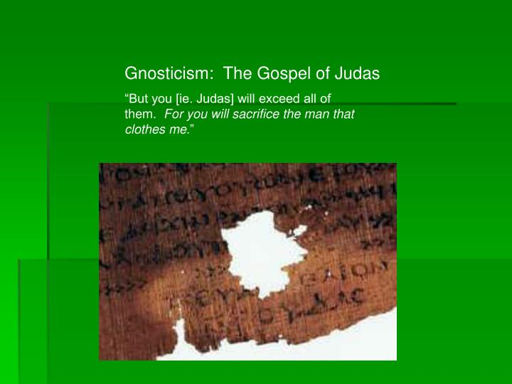 Gnosticism:  The Gospel of Judas