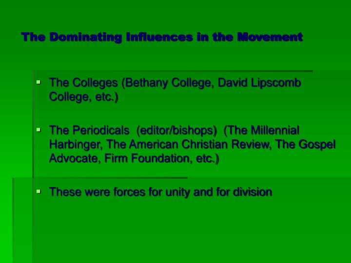 The Dominating Influences in the Movement