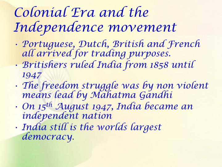 Colonial Era and the Independence movement