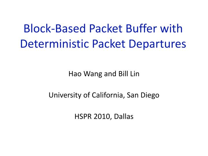 block based packet buffer with deterministic packet departures n.