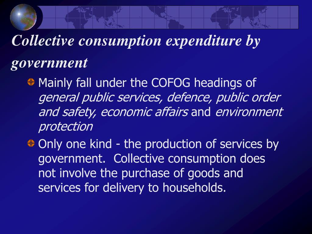 Collective consumption expenditure by government