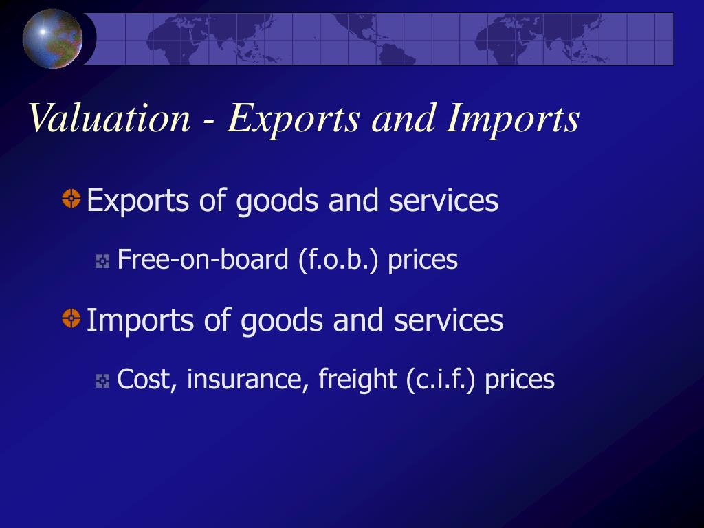 Valuation - Exports and Imports