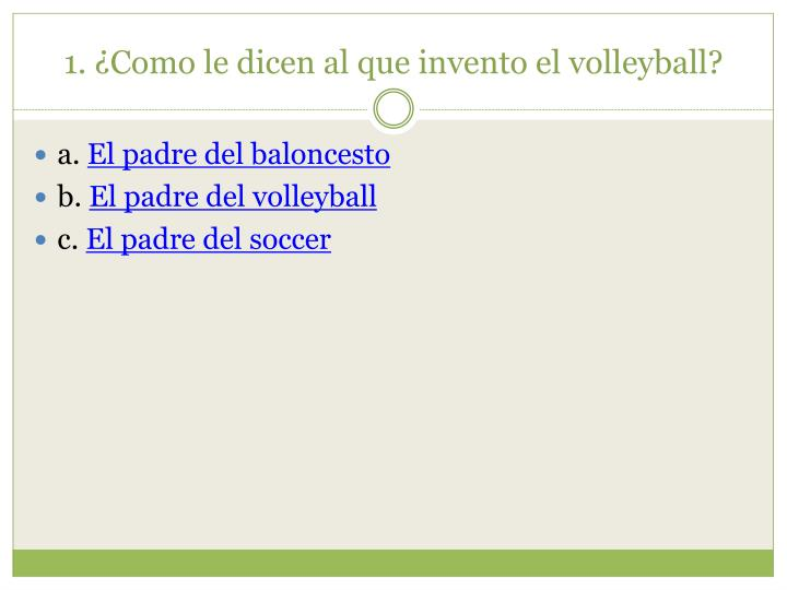 1. ¿Como le dicen al que invento el volleyball?