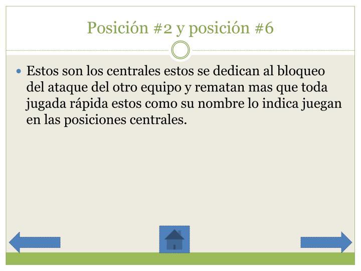 Posición #2 y posición #6