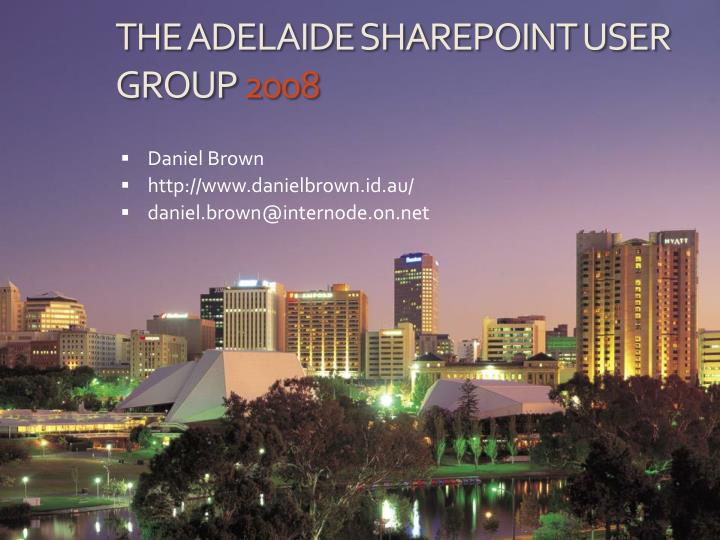 the adelaide sharepoint user group 2008 n.