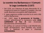 lo scontro tra barbarossa e i comuni la lega lombarda 1167