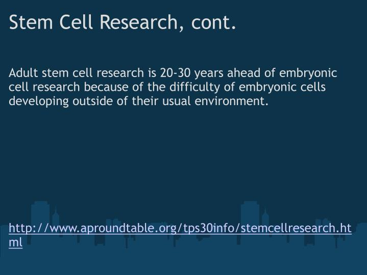 Stem Cell Research, cont.