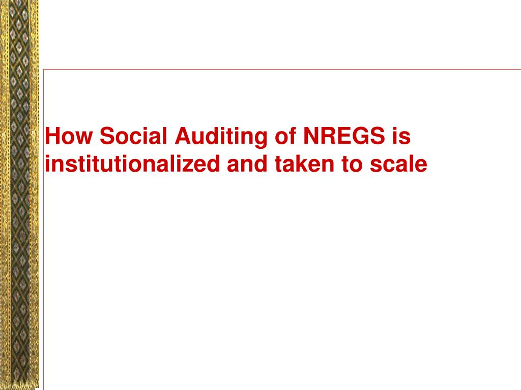 How Social Auditing of NREGS is institutionalized and taken to scale