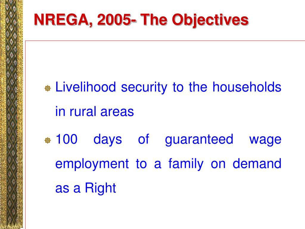 NREGA, 2005- The Objectives